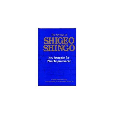 the sayings of shigeo shingo key strategies for plant improvement japanese management books asia pacific research centre the sayings of shigeo