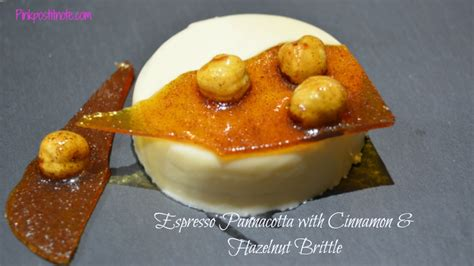 Espresso Panna Cotta My Kitchen by Espresso Panna Cotta With Hazelnut And Cinnamon Brittle