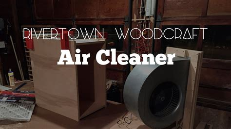 wood shop air cleaner youtube