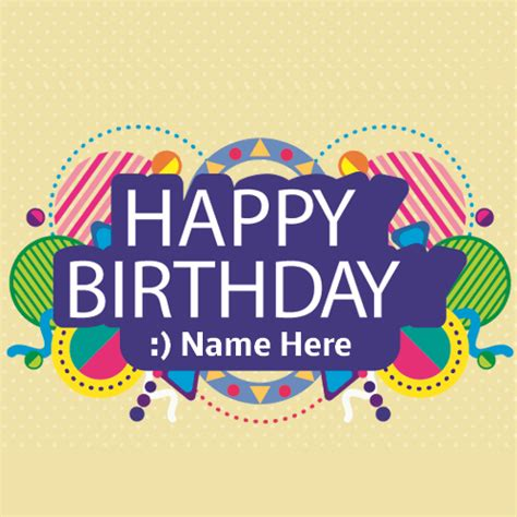 Happy Birthday Greeting Card With Name Happy Birthday Wishes Fancy Colorful Card With Name