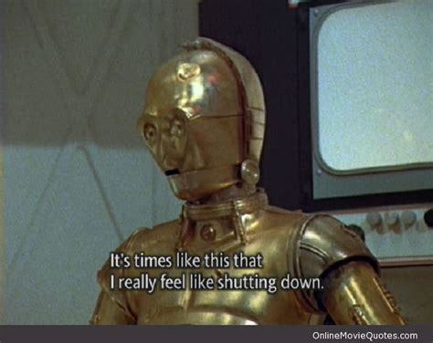 c3po quotes feel like shutting wars c3po quote