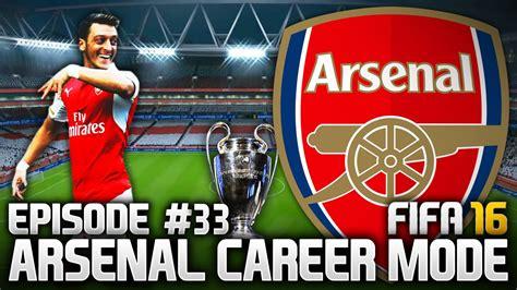 arsenal career fifa 16 arsenal career mode 33 the big one youtube