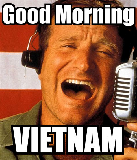 Vietnam Memes - good morning vietnam quotes quotesgram