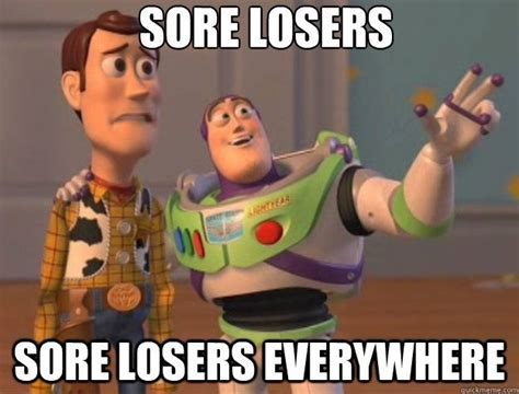 Sore Memes - 25 best ideas about loser meme on pinterest grumpy cat