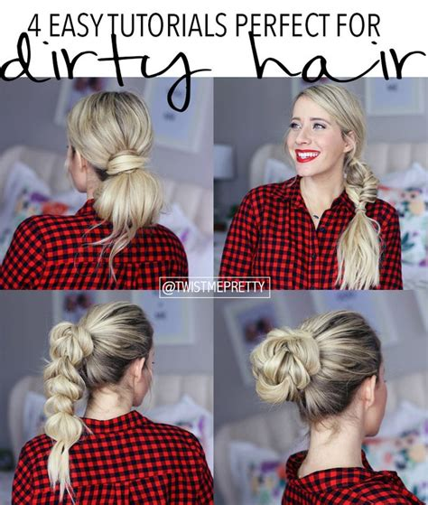casual hairstyles for dirty hair 4 hairstyles for dirty hair easy hairstyles easy and