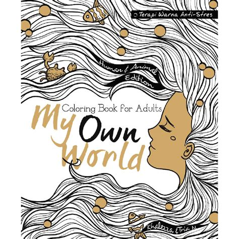My Own World 3 my own world coloring book for adults edisi human animal