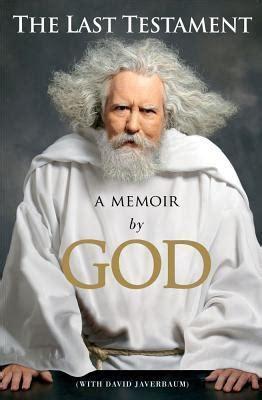 the choice will s last testament books the last testament a memoir by god by david javerbaum