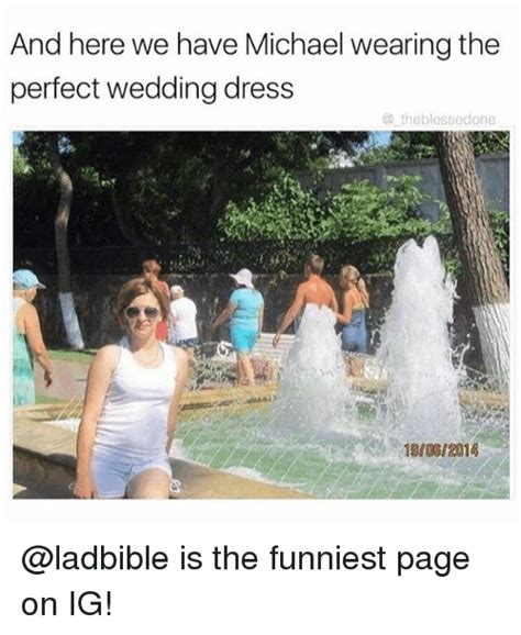 Wedding Dress Meme - 25 best memes about wedding dress wedding dress memes