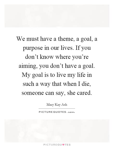 live by themes instead of goals we must have a theme a goal a purpose in our lives if
