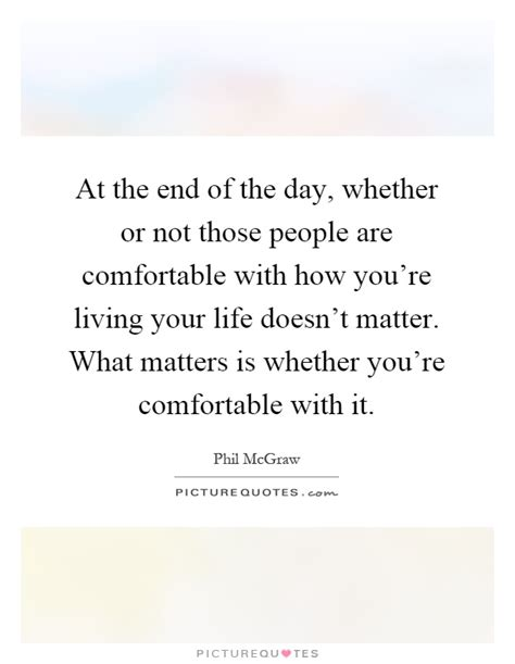 comfortable life living your life quotes sayings living your life