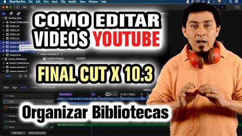tutorial final cut pro x 10 1 final cut archivos lapnayh
