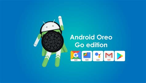 Android Oreo by Android Oreo Go Edition For All Android Smartphones