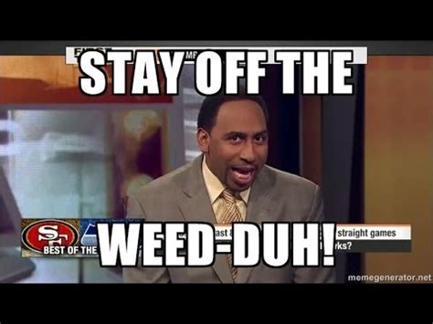 Stephen A Smith Memes - best of stephen a smith stay off the weed rants quick