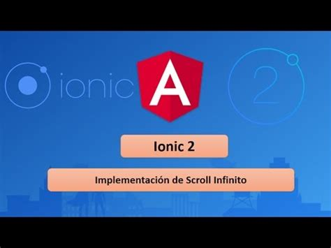 Ionic Scroll Tutorial | 11 tutorial de ionic 2 scroll infinito youtube