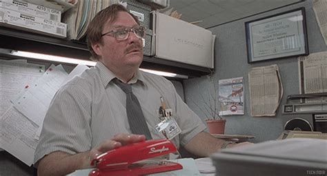 Office Space Move Your Desk Office Space This Gif Of Milton Waddams It S A Bit Creepy
