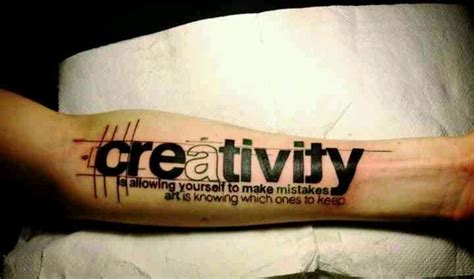 tattoo quote creator creativity is allowing yourself to make mistakes and