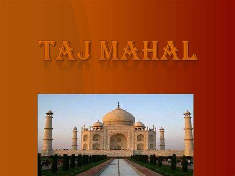 Taj Mahal Ppt On Taj Mahal