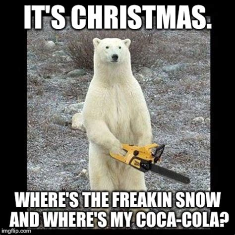 Coke Bear Meme - chainsaw bear meme imgflip