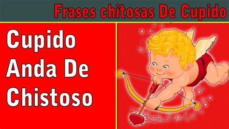 imagenes chistosas por san valentin cupido dia de san valentin frases graciosas youtube