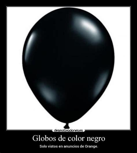 imagenes de negro zafiro globos de color negro desmotivaciones