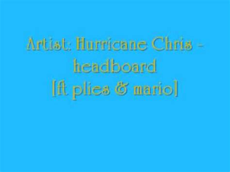 hurricane chris headboard hurricane chris headboard youtube