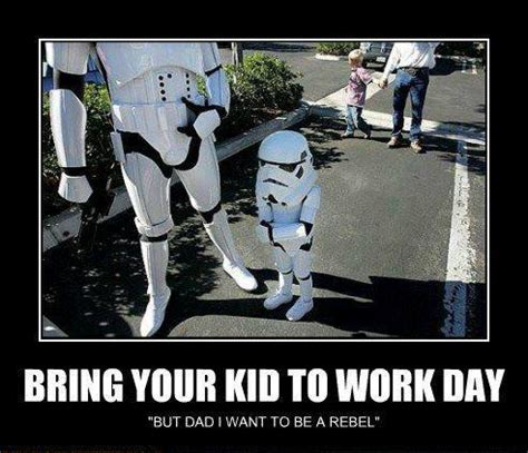 Bring A To Your Day by Bring Your Kid To Work Day Imghumour