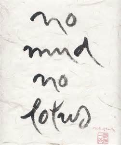 No Mud No Lotus Meaning Quot Calligraphic Meditation The Mindful Of Thich Nhat