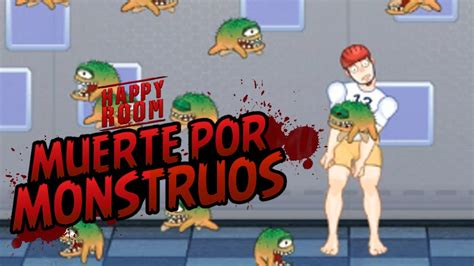 happy room muerte por monstruos mil maneras de morir happy room