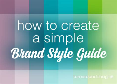 how to a guide how to create a simple brand style guide turnaround design