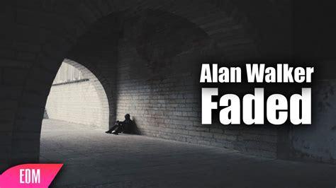 alan walker faded quem canta alan walker faded original mix youtube