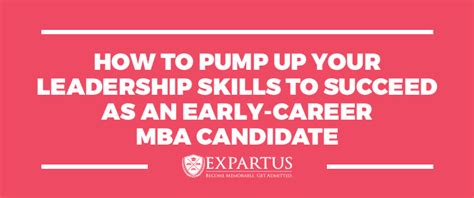 I Am An Mba Candidate by How To Up Your Leadership Skills To Succeed As An
