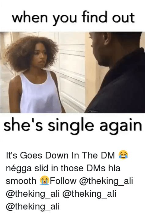 Goes To The Again by 25 Best Memes About In The Dm In The Dm Memes