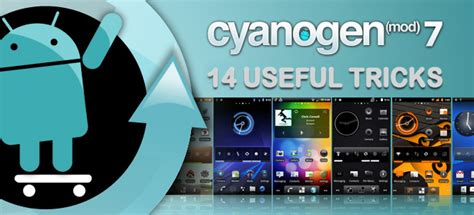 cynogenmod themes apk xda tips tricks and hidden features of cyanogenmod