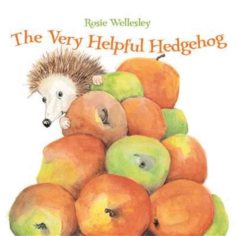 the very helpful hedgehog rosie wellesley 9781843651987
