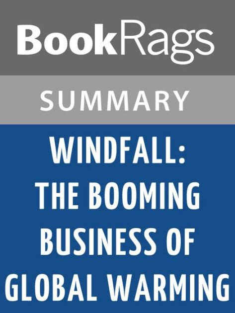 libro windfall windfall the booming business of global warming by mckenzie funk l summary study guide by