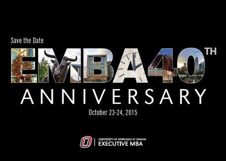Uno Executive Mba Program by Emba 40th Anniversary College Of Business Administration