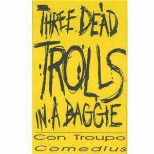 Three Dead Trolls In A Baggie Help Desk by Three Dead Trolls In A Baggie