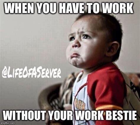 Work Friends Meme - miss my work bestie pinteres