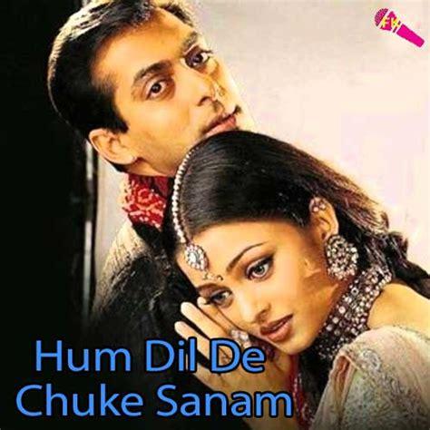 download mp3 from hum dil de chuke sanam download hindi movie hum dil de chuke sanam full movie