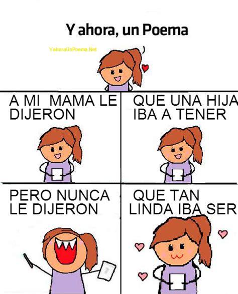 poemas chistosos para mama y ahora un poema a mi mama le dijeron que una hija iba a