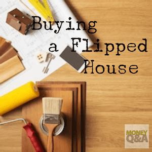 buying a flipped house top 5 critical things to consider when buying a flipped house