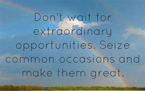 quotes  seizing opportunity quotesgram