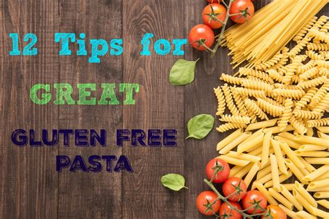 Amazing Gluten Free Blogs by 12 Tips For Cooking Great Gluten Free Pasta 187 A Bit
