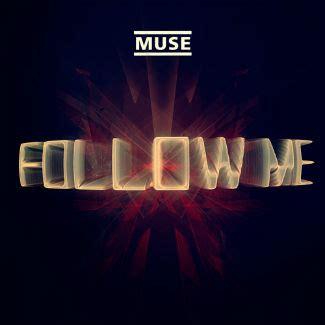 testo follow me muse muse follow me traduzione testo lyric nuove canzoni