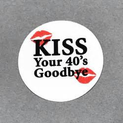 50th birthday stickers kiss your 40 s goodbye round 1