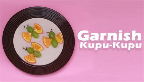 Gigi Delco Model Kupu Kupu cara membuat garnish dari buah jeruk dan anggur bentuk kupu kupu
