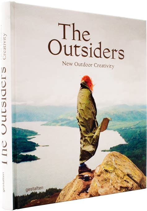 the outsiders the new the outsiders new outdoor creativity neues zeugs