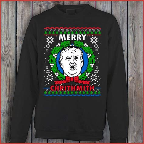 donald trump xmas sweater merry chrithmith donald trump christmas funny sweater