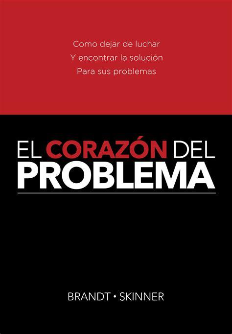 libro the heart manual my el coraz 211 n del problema versi 211 n en libro de trabajo spanish heart of the problem kerry l
