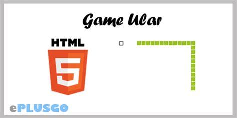 membuat game ular dengan flash membuat game ular dengan html5 tutorial eplusgo